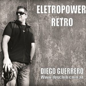 ELECTROPOWER RETRO 104 - RADIO SHOW - DIEGO GUERRERO