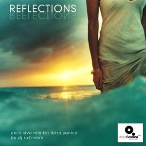 Reflections (for Ibiza Sonica radio)