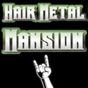 Hair Metal Mansion Radio Show #341