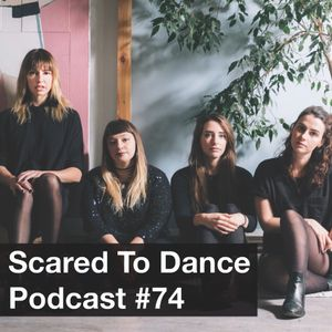 Scared To Dance Podcast #74