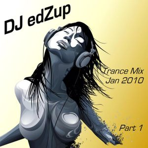 DJ edZup's Trance Mix Jan 10 Pt.1