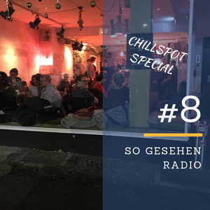 SO Gesehen Radio #8 - Chillspot Special