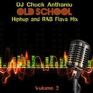 DJ Chuck Old School Hip Hop & RnB Flava Mix - Vol 2