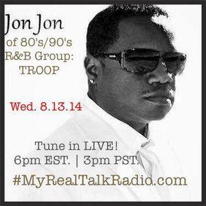 Troop's Jon Jon live on #MyRealTalkRadio.com