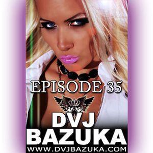 DVJ BAZUKA - Episode 35