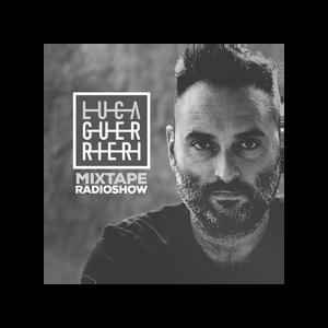 Mixtape Radio Show 047 | Luca Guerrieri