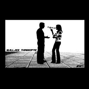 WALLACE THREEOPTIC - TALK  25.04.16