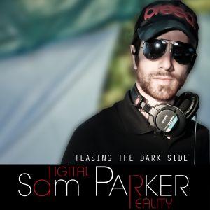 SAM PARKER™ - TEASING THE DARK SIDE - MAY 2012