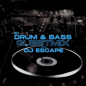DJ Escape REV Drum & Bass Guestmix - 18/01/2021