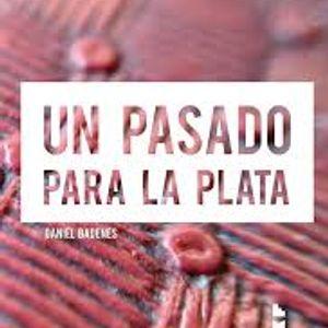 01. Un pasado para La Plata - Daniel Badenes [Libre al aire]