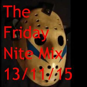 The Friday Nite Mix 13th/11/15
