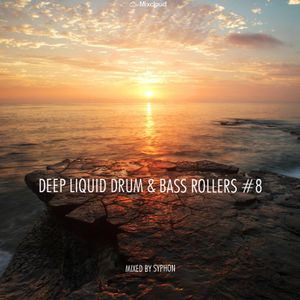Deep Liquid Drum & Bass Rollers #8 by Syphon | Mixcloud