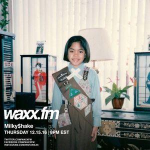 MilkyShake on @WAXXFM - Thursday 12.15.16