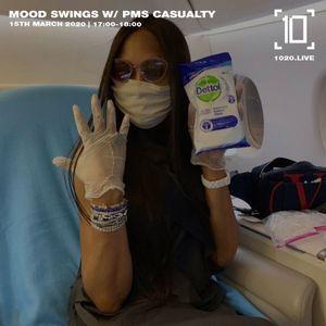 Mood Swings w/ PMS Casualty - 15th March 2019