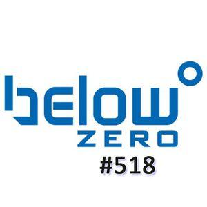Below Zero Show #518