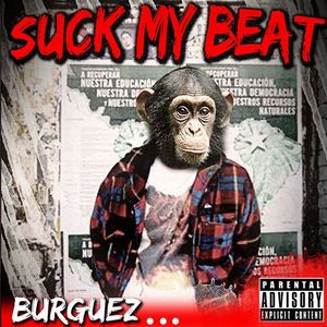 Guest Mix 005: BURGUEZ_ SUCK MY BEAT MIXTAPE