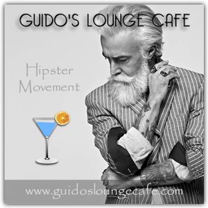 Guido's Lounge Cafe Broadcast 0282 Hipster Movement (20170728)