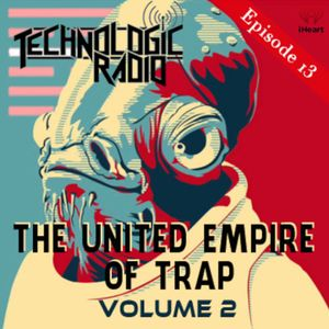 UNITED EMPIRE OF TRAP: Volume Two - Episode 13
