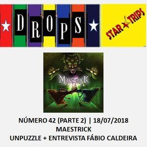 Drops Star Trips - Edição 42 (Parte 2) - Maestrick - Unpuzzle
