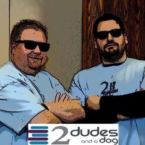 2 Dudes & a Dog - Monday, October 28, 2013