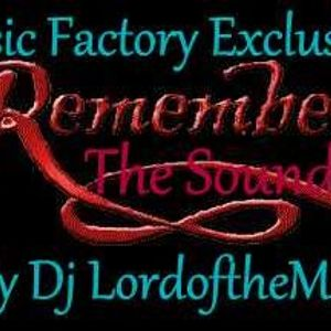 Music Factory Exclusive-Remember The Sound Vol 17 By Dj LordoftheMix