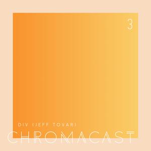 Chromacast 03 - DIV (Jeff Tovar) - Iris Mortem