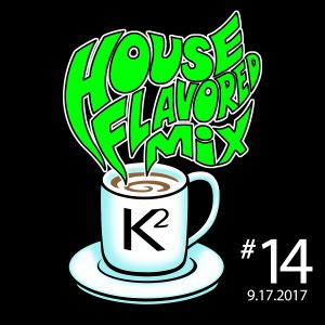 K2's House-Flavored DJ Mix #14