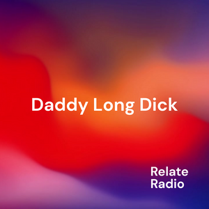 Daddy Long Dick - Relate Radio, 30-5-2021