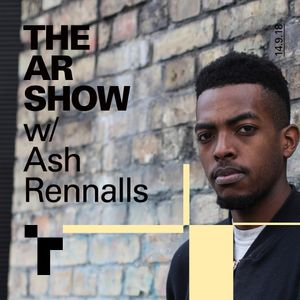 The AR Show with Ash Renalls-14 September 2018