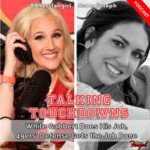 [Podcast EP #11] While Gabbert Does His Job, 49ers' Defense Gets the Job Done