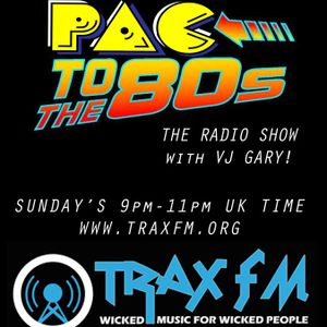 VJ Gary & The Pac To The 80's Show Replay On www.traxfm.org - 23rd Sept 2018