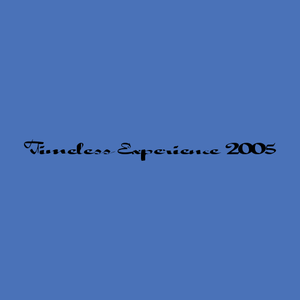 """Timeless Experience 2005"""