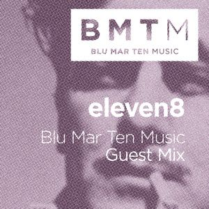 eleven8 - BMTM Guest Mix