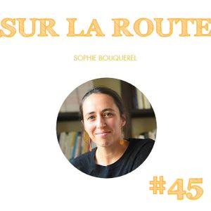 SUR LA ROUTE #45 Sophie Bouquerel