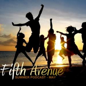 Fifth Avenue - Summer Podcast (MAY)