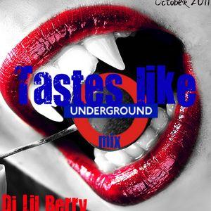 Dj Lil Berry - Tastes like undeground mix (October 2011)