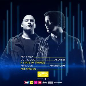 Aly & Fila - Live @ A State Of Trance 836 (AFAS Live, ADE, Netherlands) 2017-10-19
