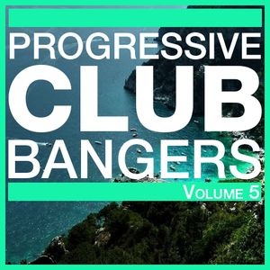 Progressive Club Bangers 5