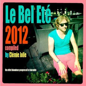Le Bel Été 2012, Compiled by Clémie Jolie