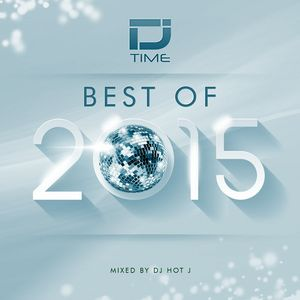 D.J. Time Best Of 2015 (Mixed By D.J. Hot J)