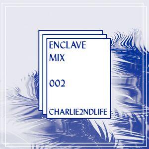 Enclave Mix 002 - Charlie2ndLife