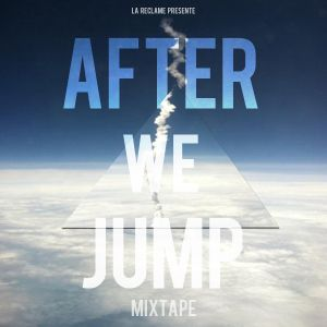 After We Jump X La Réclame Mixtape