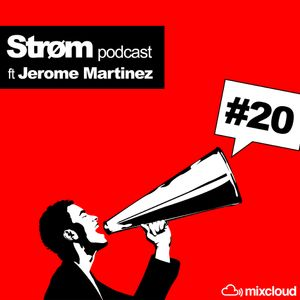Strøm podcast #20 ft Jerome Martinez