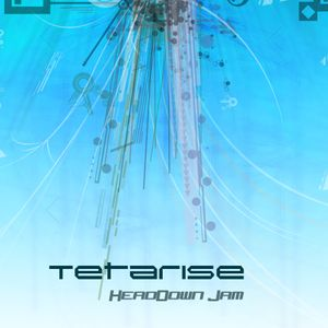 Tetarise HeadDown Jam