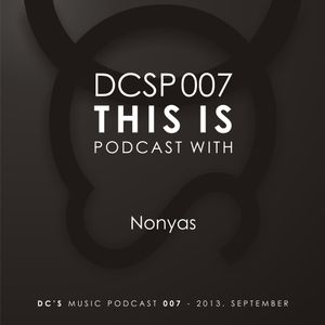 DCSP007 - Nonyas - This is podcast by DC'S Music