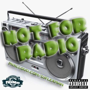 NOT FOR RADIO PT. 10 (NEW HIP HOP)