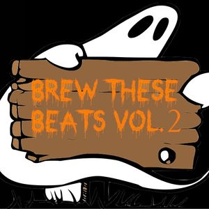 Brew These Beats Vol.2 (Halloween Edition)