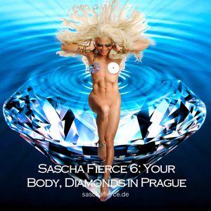 Sascha Fierce 6 - Your Body, Diamonds in Prague