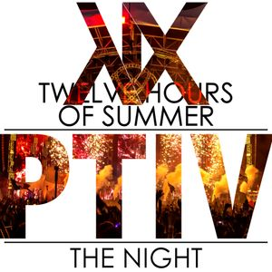 Twelve Hours of Summer PTIV; The Night