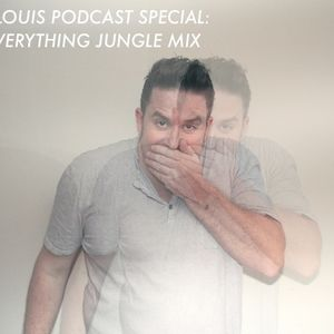 LOUIS LOUIS PODCAST SPECIAL: EATS EVERYTHING JUNGLE MIX